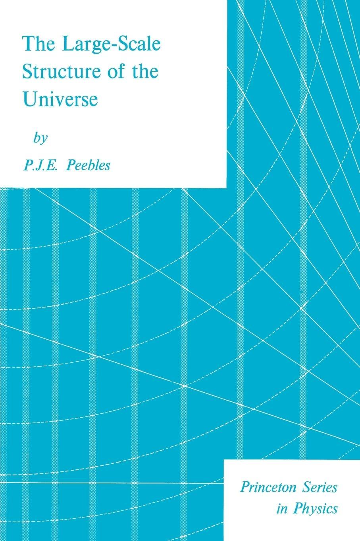 The Large-Scale Structure of the Universe  P. J. E. Peebles  Taschenbuch  Paperback  Englisch  1980 - Peebles, P. J. E.