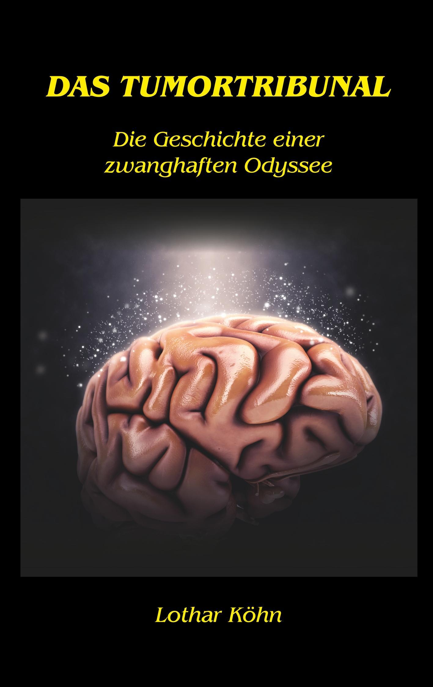 Das Tumortribunal  Die Geschichte einer zwanghaften Odyssee  Lothar Köhn  Taschenbuch  Paperback  Deutsch  2018 - Köhn, Lothar