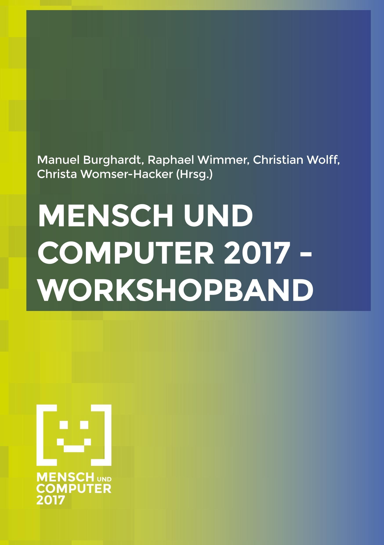 Mensch und Computer 2017 - Workshopband  Spielend einfach interagieren  Manuel Burghardt  Taschenbuch  Paperback  Deutsch  2018 - Burghardt, Manuel