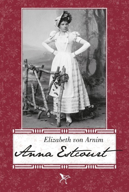 Anna Estcourt  Elizabeth von Arnim  Taschenbuch  Deutsch  2015 - Arnim, Elizabeth von