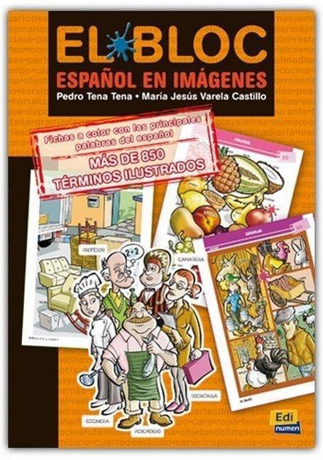 El Bloc  Español en imágenes, Material Complementario - Nivel A1/A2  Pedro/Varela Castillo, María Jesús Tena Tena  Buch  120 S.  Spanisch  2007 - Tena Tena, Pedro/Varela Castillo, María Jesús