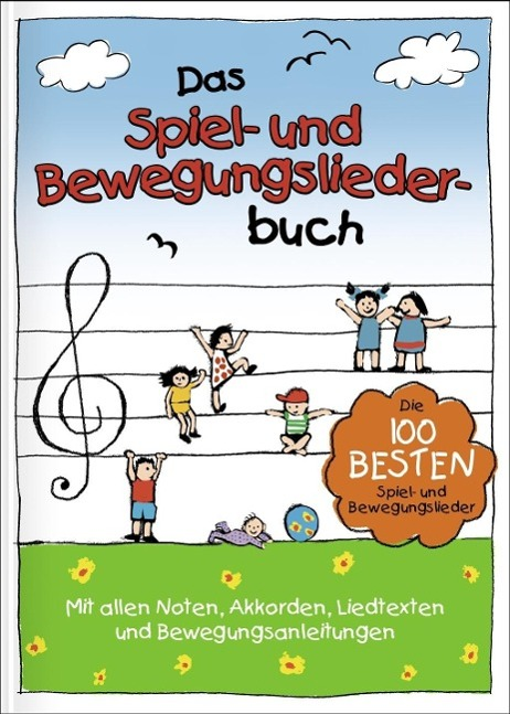 Das Spiel- und Bewegungsliederbuch  Die 100 besten Spiel- und Bewegungslieder  Florian Lamp  Buch  Deutsch  2013