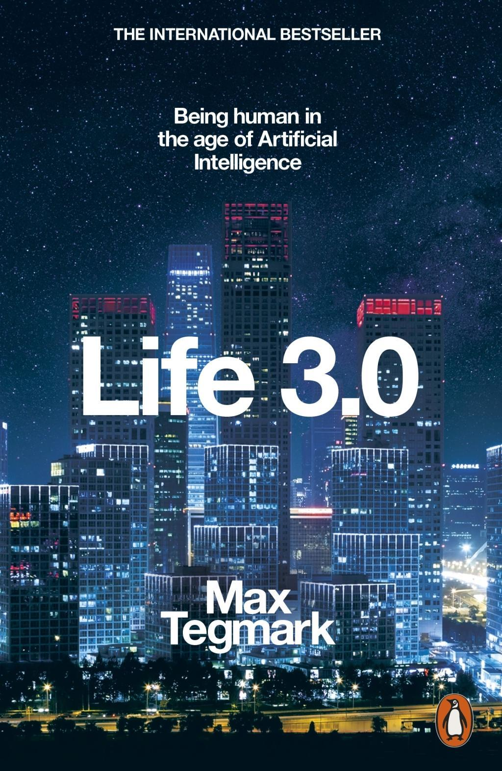 Life 3.0  Being Human in the Age of Artificial Intelligence  Max Tegmark  Taschenbuch  Englisch  2018