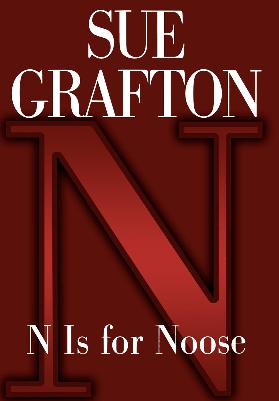 N is for Noose  Sue Grafton  Buch  HC gerader Rücken mit Schutzumschlag  Englisch  1998 - Grafton, Sue