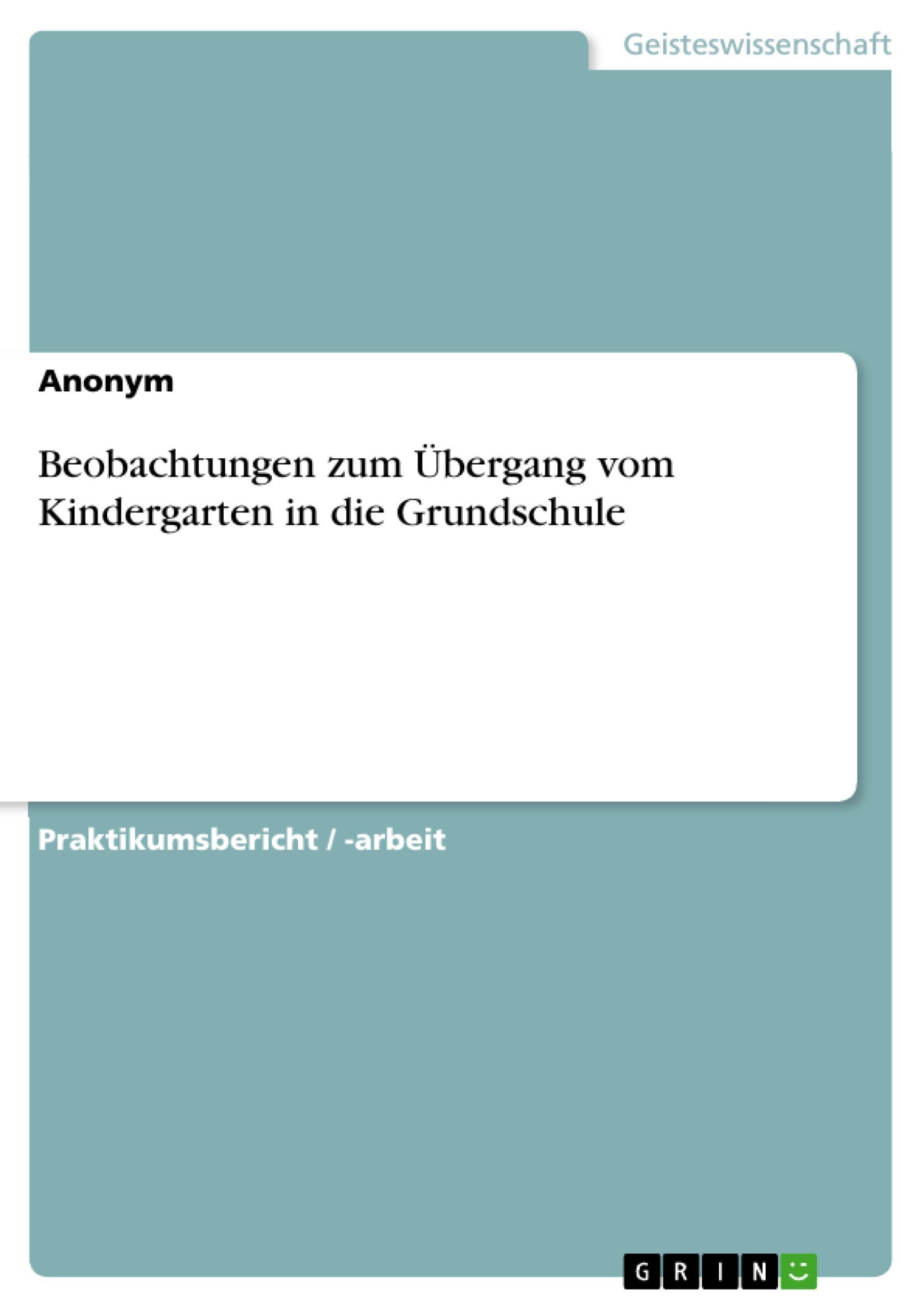 Beobachtungen zum Übergang vom Kindergarten in die Grundschule  Broschüre  Deutsch  2010