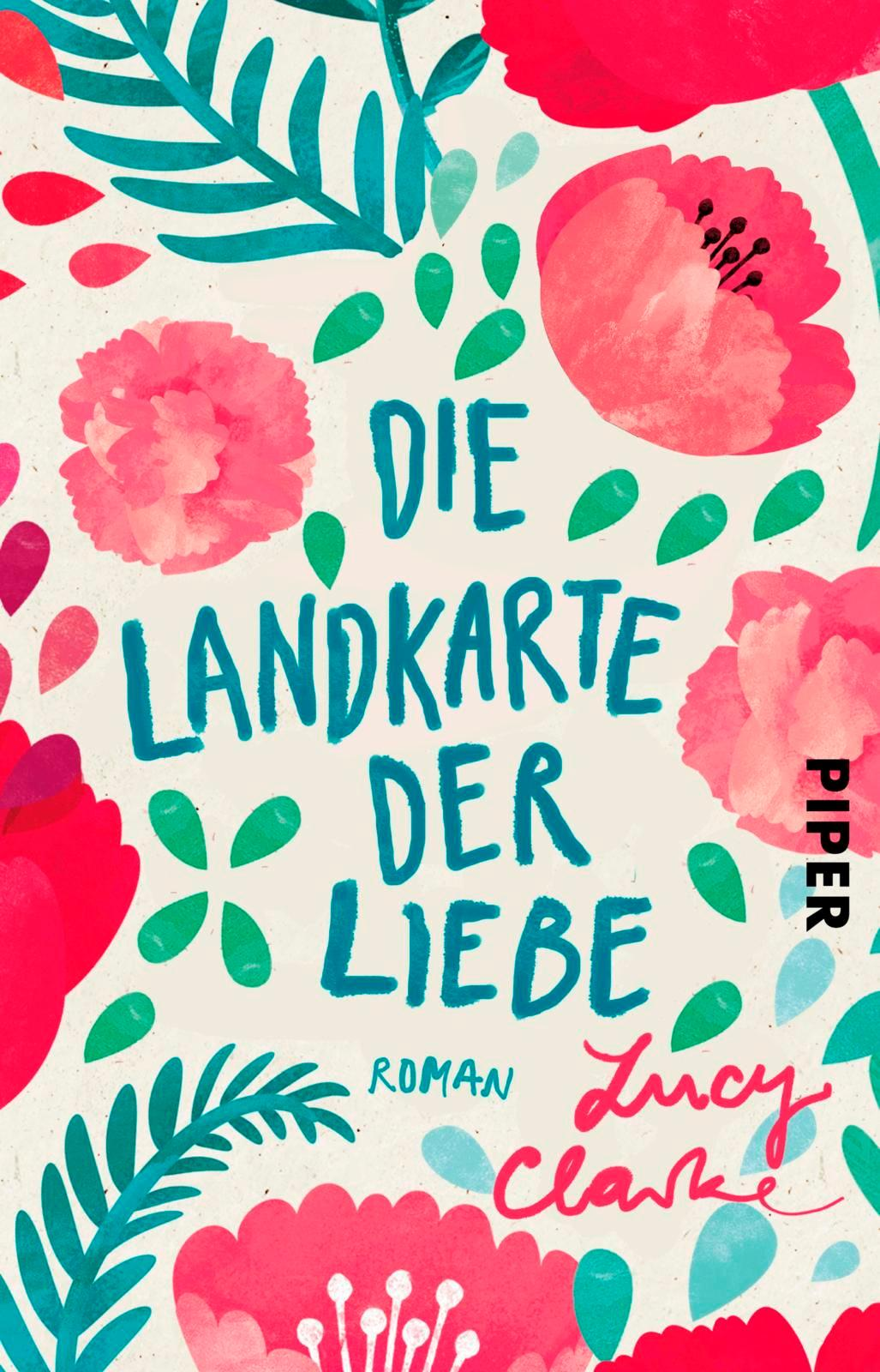 Die Landkarte der Liebe, Lucy Clarke, Taschenbuch, Deutsch, 2017