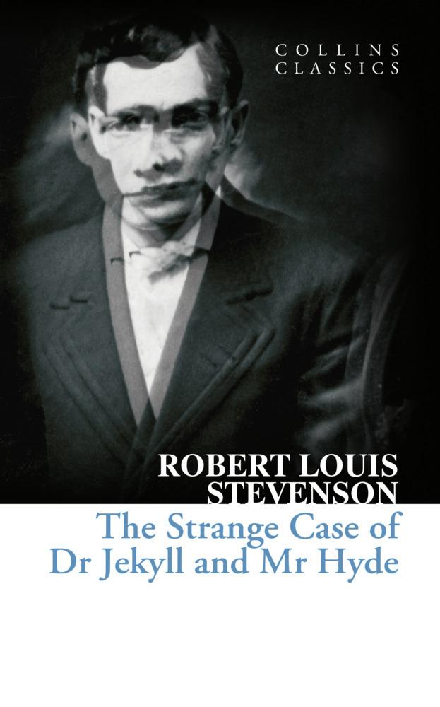 The Strange Case of Dr Jekyll and Mr Hyde  Robert Louis Stevenson  Taschenbuch  Collins Classics  Englisch  2013 - Stevenson, Robert Louis