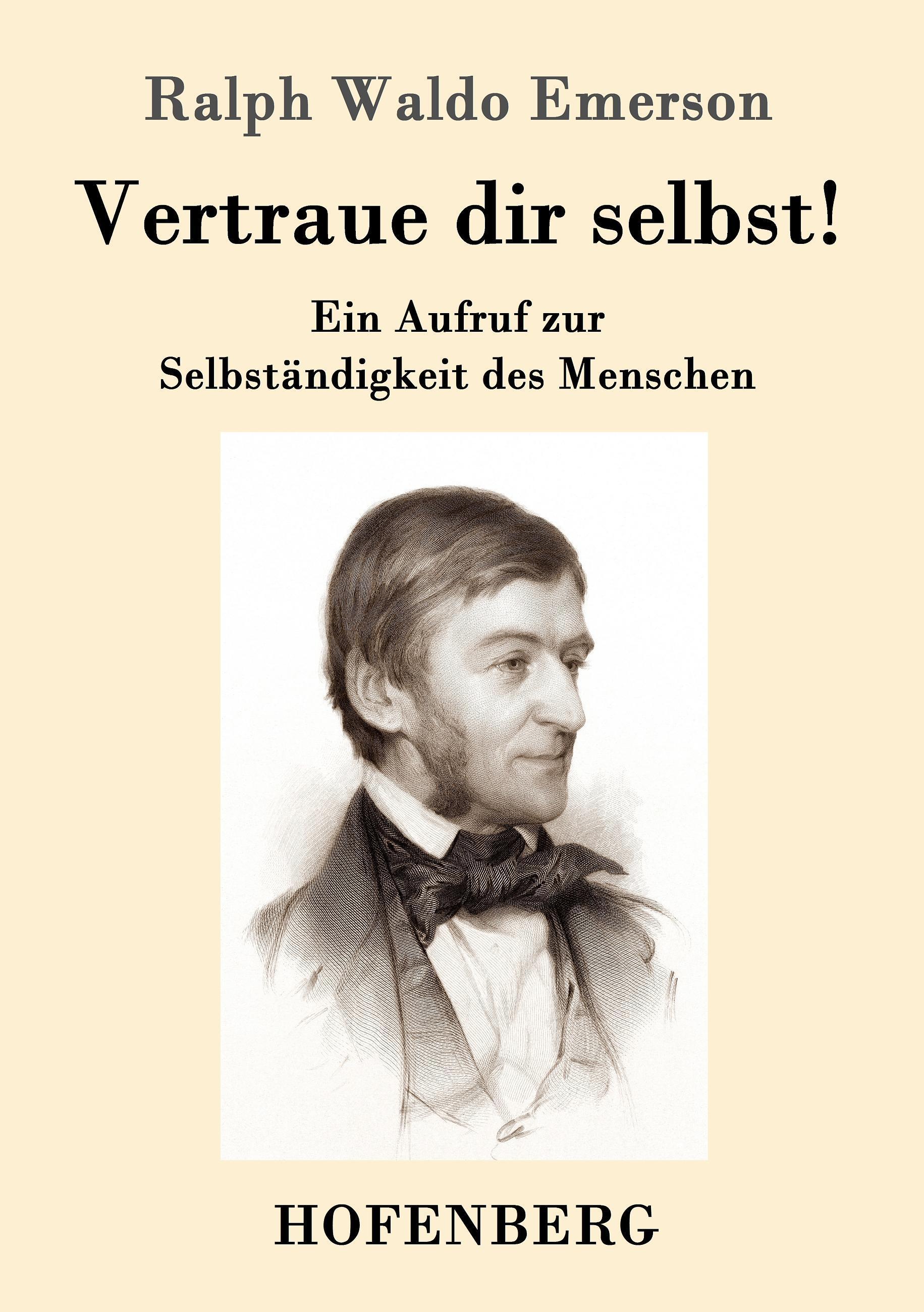 Vertraue dir selbst!  Ein Aufruf zur Selbständigkeit des Menschen  Ralph Waldo Emerson  Taschenbuch  Paperback  Deutsch  2016