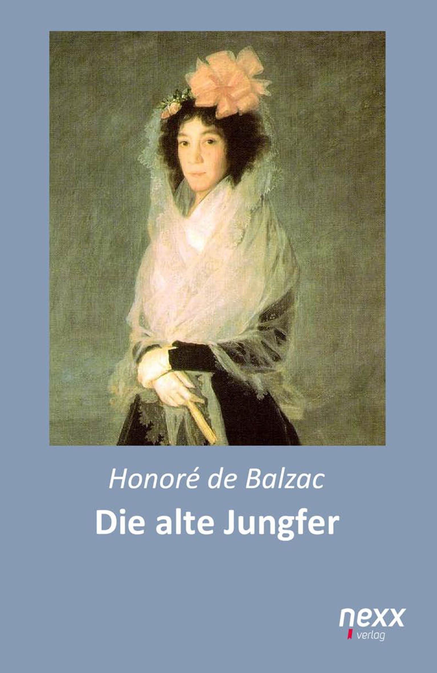 Die alte Jungfer  Honoré de Balzac  Taschenbuch  Deutsch  2017 - Balzac, Honoré de