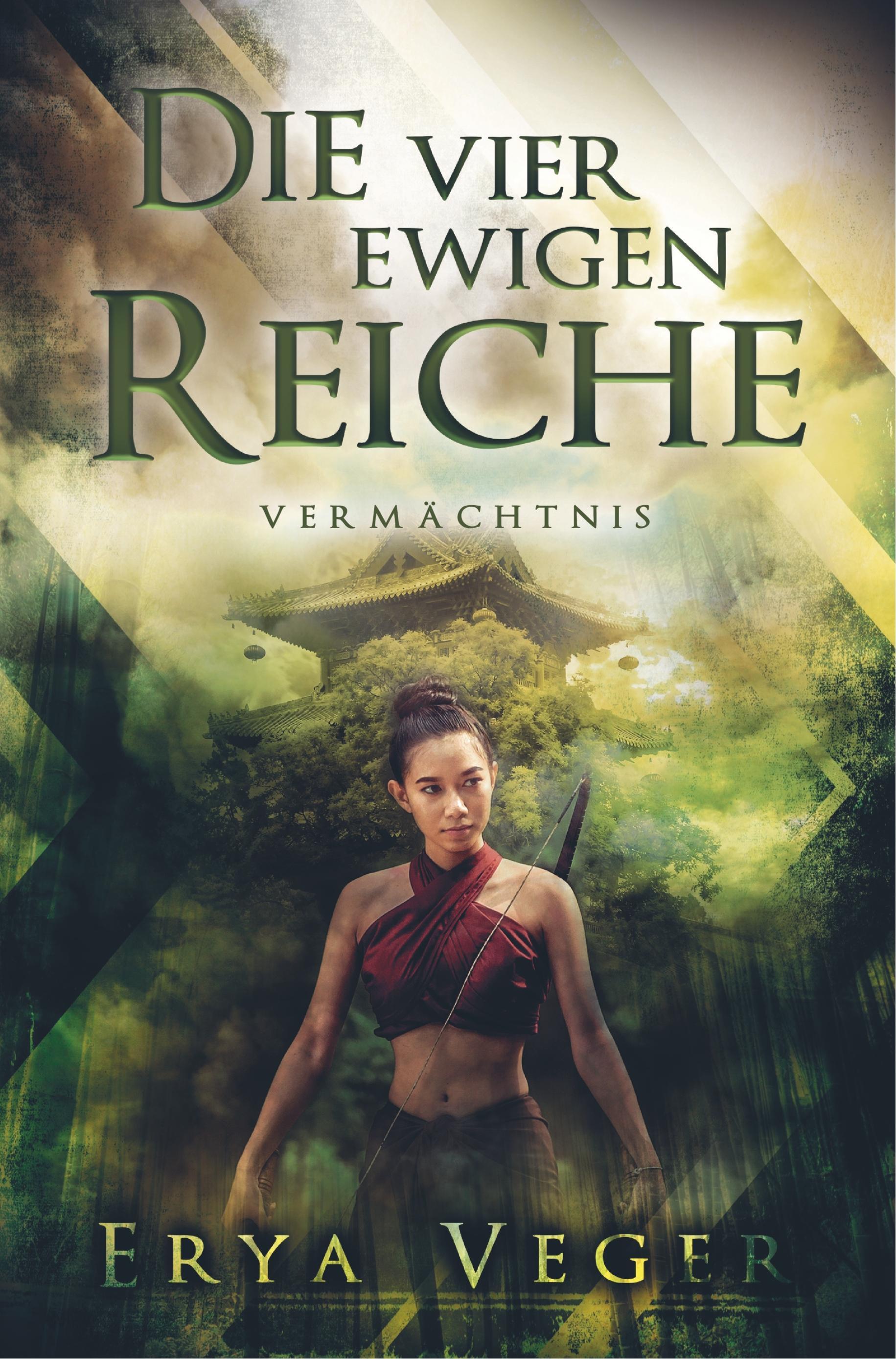 Die vier ewigen Reiche  Vermächtnis  Erya Veger  Taschenbuch  Paperback  Deutsch  2020 - Erya Veger