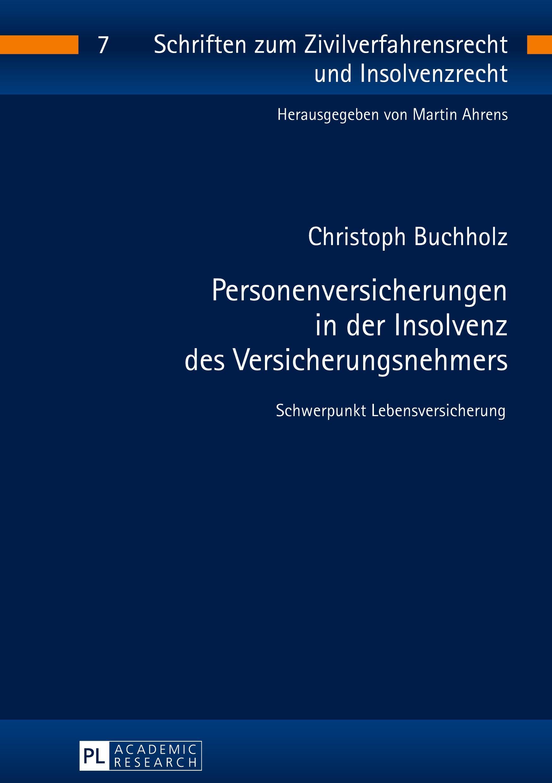 Personenversicherungen in der Insolvenz des Versicherungsnehmers, Buchholz, Buch