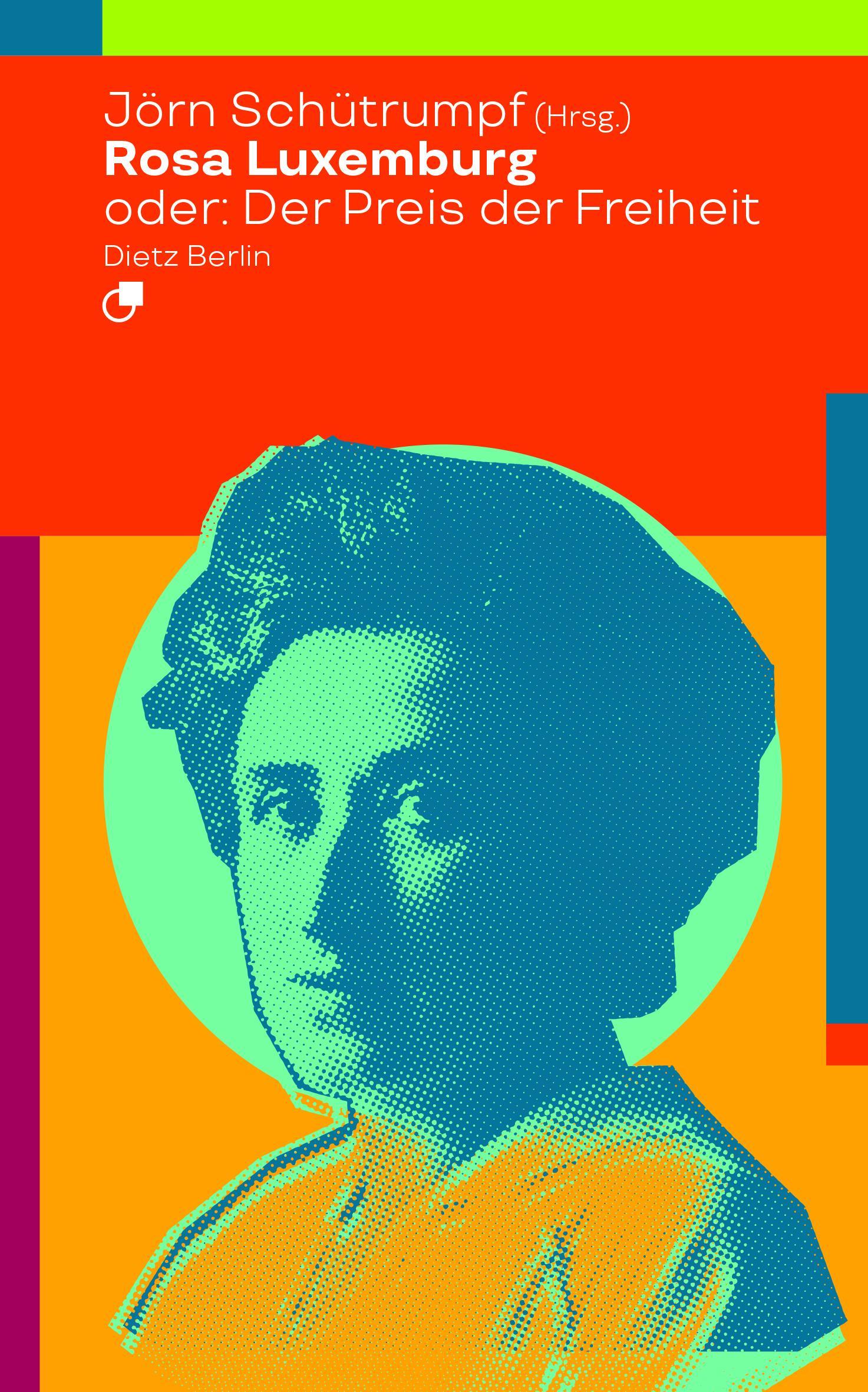 Rosa Luxemburg oder: Der Preis der Freiheit  Jörn Schütrumpf  Taschenbuch  Historische Miniaturen  Deutsch  2018 - Schütrumpf, Jörn