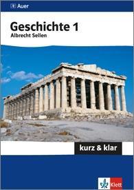 Geschichte 1 - kurz & klar  Altertum bis Absolutismus  Albrecht Sellen  Taschenbuch  Cover Band 1 und 2 identisch!!!  Deutsch  2008 - Sellen, Albrecht