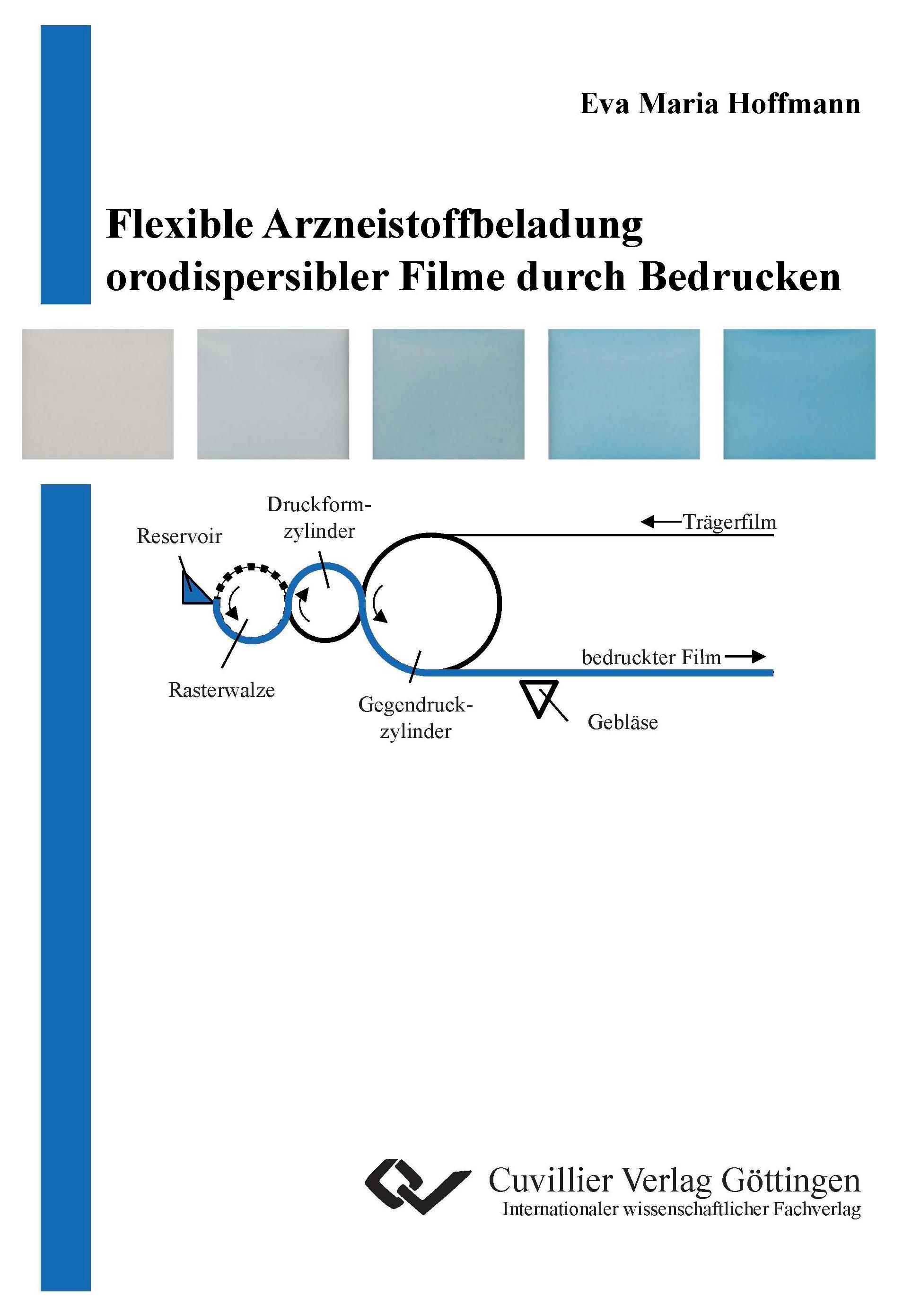 Flexible Arzneistoffbeladung orodispersibler Filme durch Bedrucken Hoffmann Buch