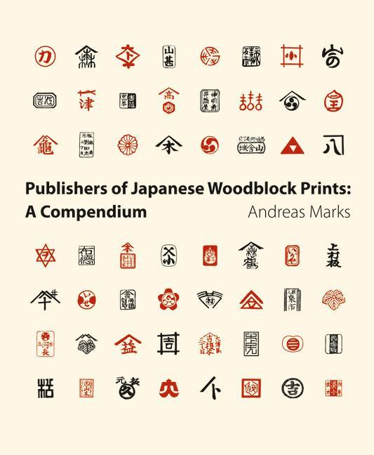 Publishers of Japanese Woodblock Prints: A Compendium  Andreas Marks  Buch  Englisch  2012 - Marks, Andreas