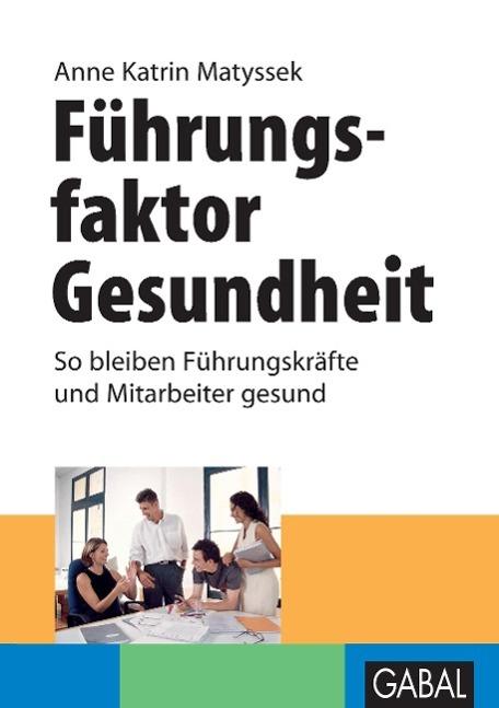 Fuehrungsfaktor-Gesundheit-So-bleiben-Fuehrungskraefte-und-Mitarbeiter-gesund-Buch