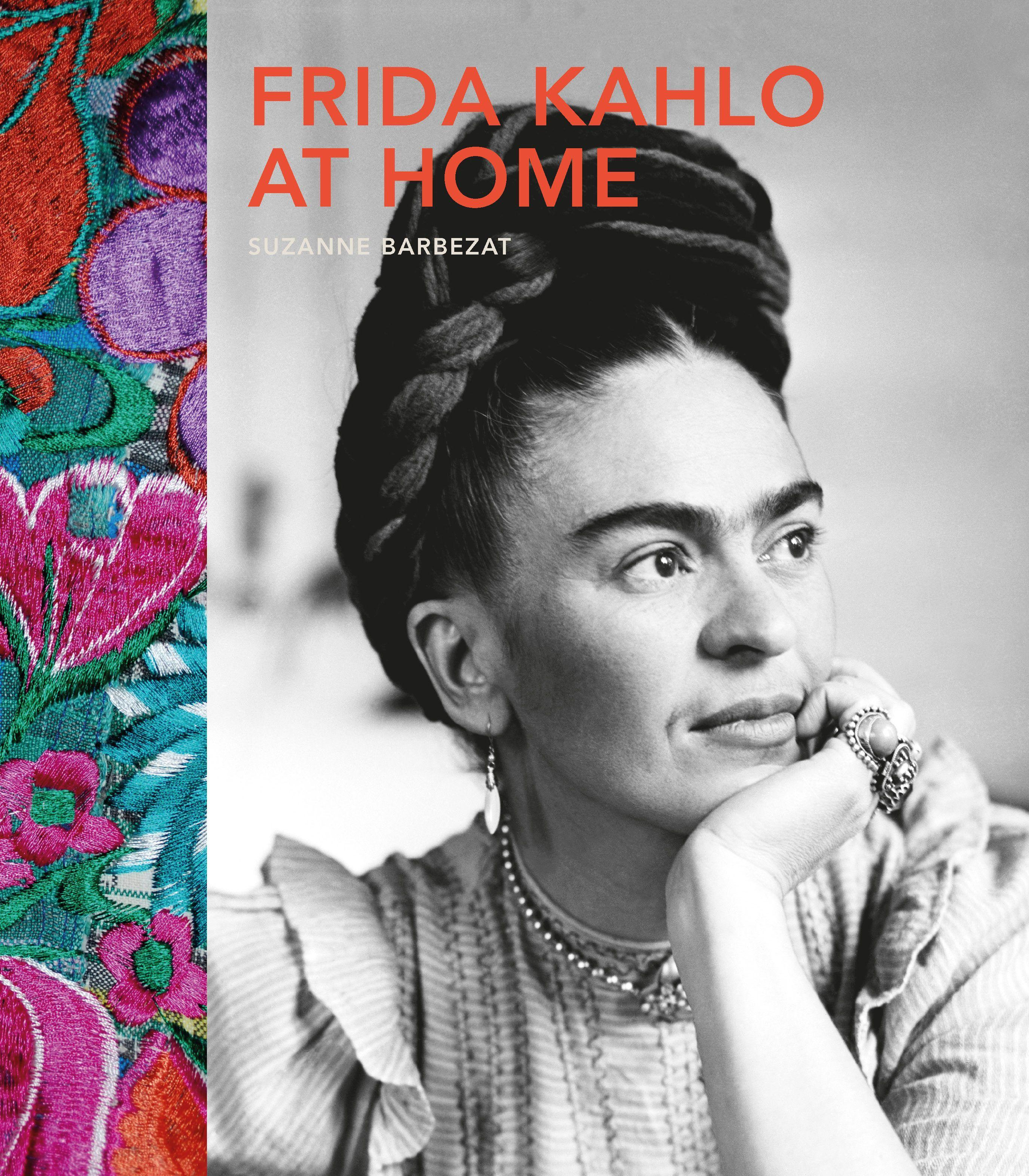 Frida Kahlo at Home  Suzanne Barbezat  Buch  Englisch  2016 - Barbezat, Suzanne