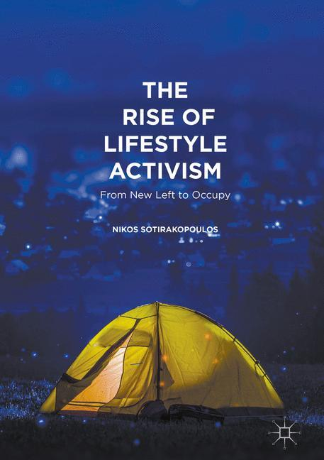 The-Rise-of-Lifestyle-Activism-From-New-Left-to-Occupy-Nikos-Sotirakopoulos