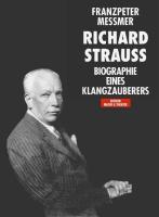 Richard Strauss. Biographie eines Klangzauberers  Franzpeter Messmer  Buch  Deutsch  1994 - Messmer, Franzpeter