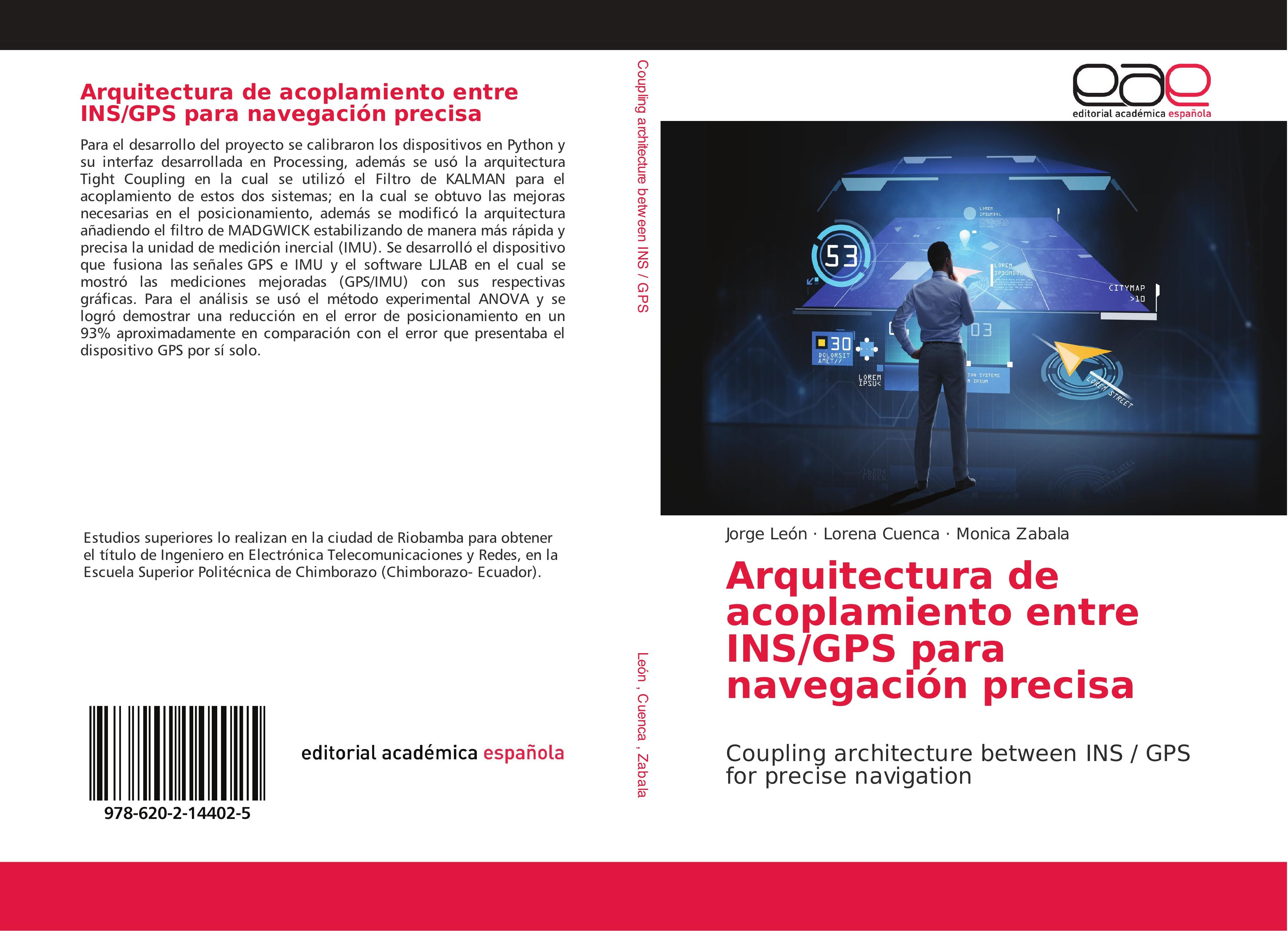 Arquitectura de acoplamiento entre INS/GPS para navegacin precisa  Coupling architecture between INS / GPS for precise navigation  Jorge Len  Taschenbuch  Paperback  Spanisch  2018 - Len, Jorge