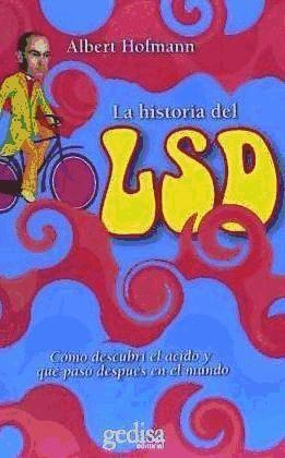 La historia del LSD : cómo descubrí el ácido y que pasó después en el mundo  Albert Hofmann  Taschenbuch  Spanisch  2006 - Hofmann, Albert