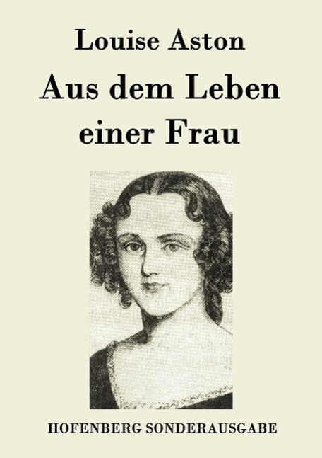 Aus dem Leben einer Frau  Louise Aston  Taschenbuch  Paperback  Deutsch  2015 - Louise Aston