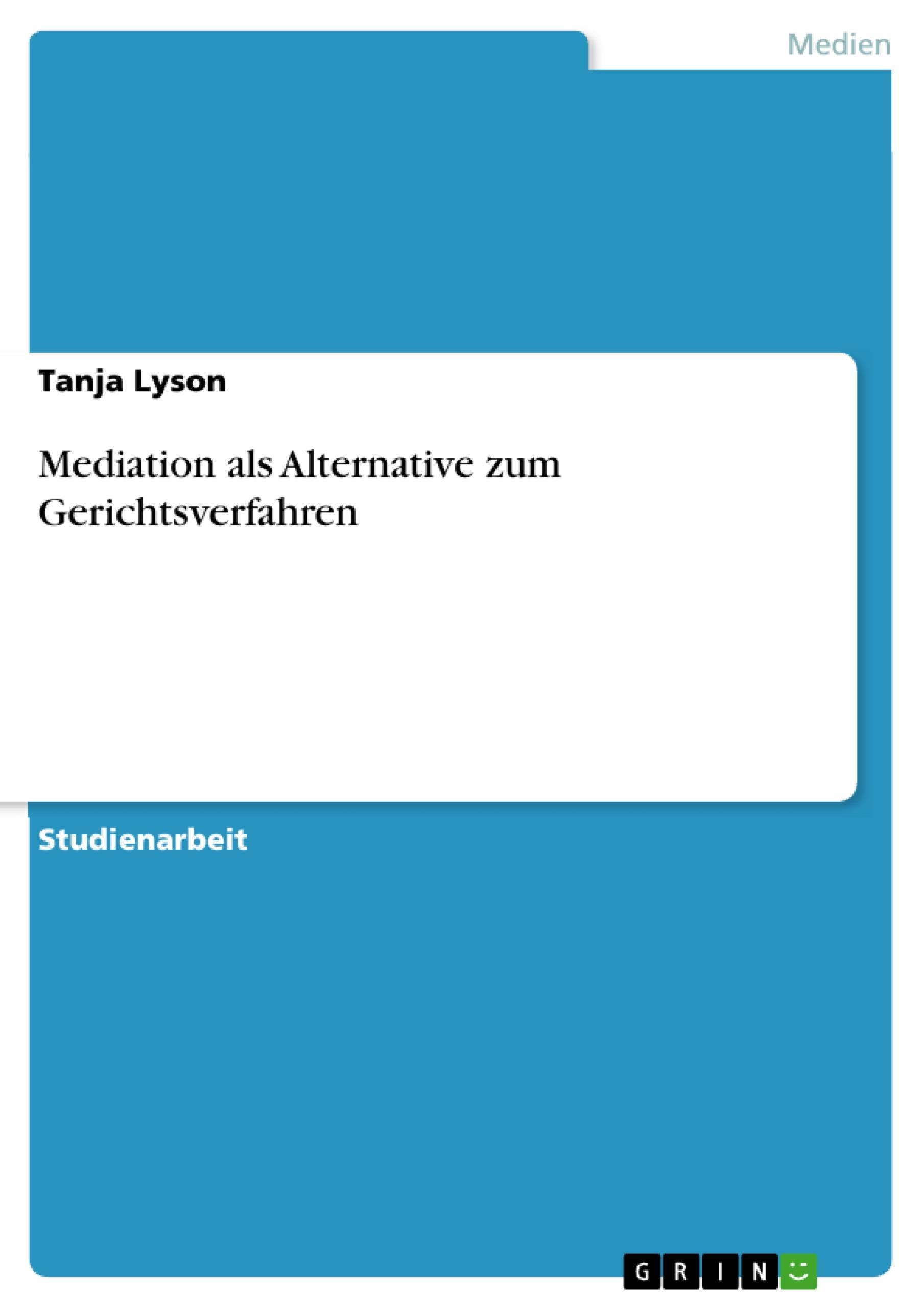 Mediation als Alternative zum Gerichtsverfahren  Tanja Lyson  Taschenbuch  Paperback  Deutsch  2017 - Lyson, Tanja