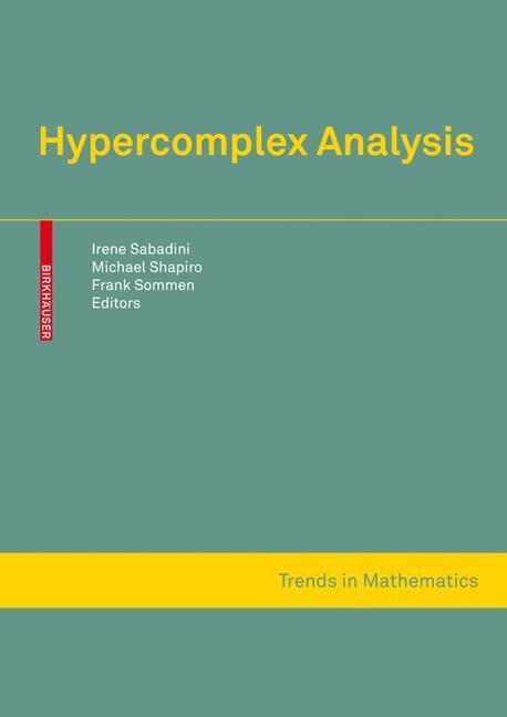 Hypercomplex Analysis Irene Sabadini Buch Englisch 2009