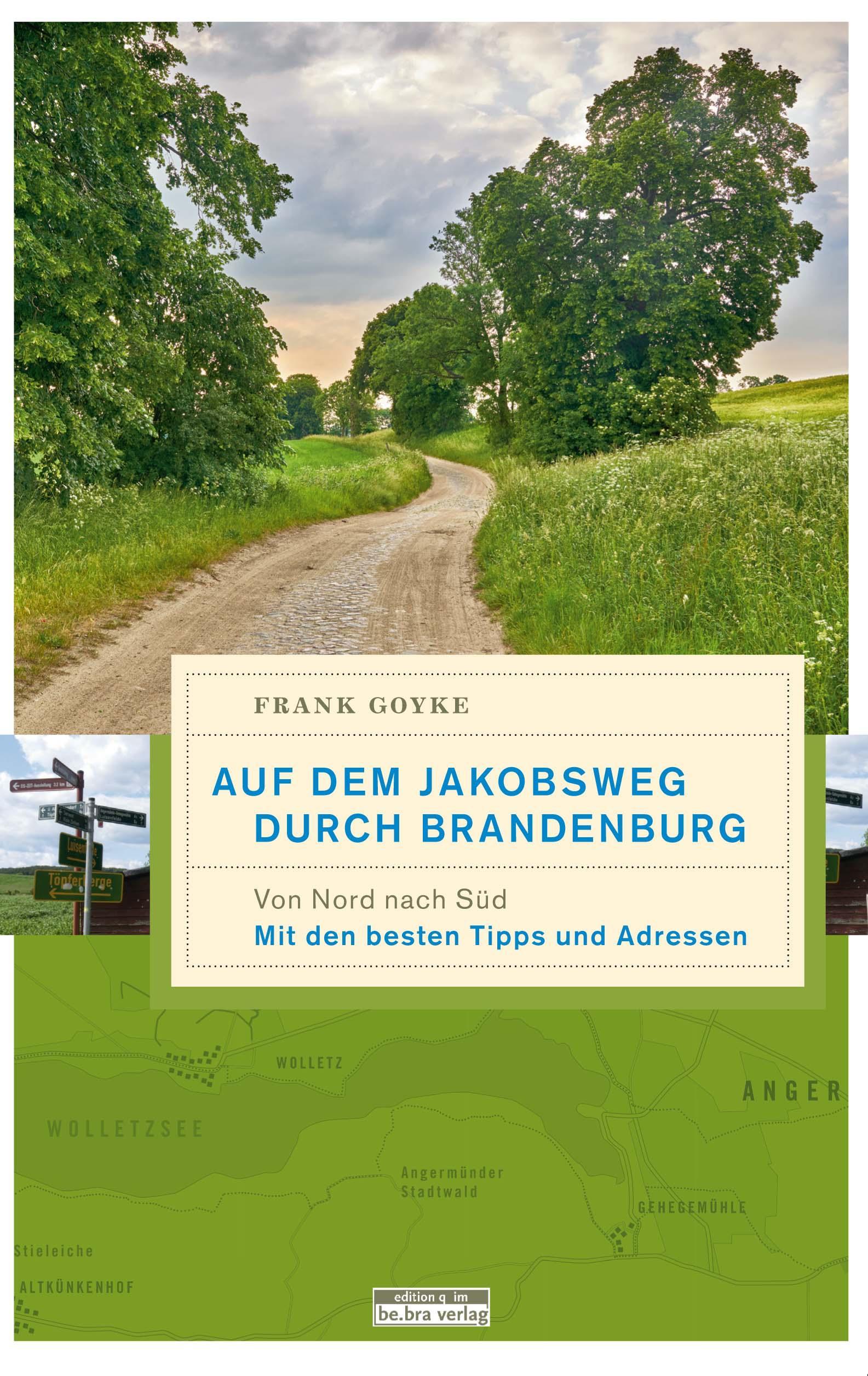 Auf-dem-Jakobsweg-durch-Brandenburg-Von-Nord-nach-Sued-Frank-Goyke-Taschenbuch