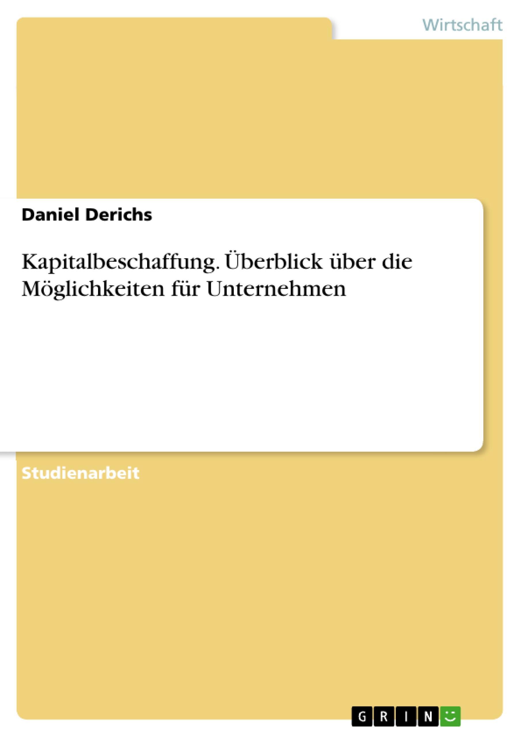 Kapitalbeschaffung. Überblick über die Möglichkeiten für Unternehmen  Daniel Derichs  Broschüre  Deutsch  2010 - Derichs, Daniel