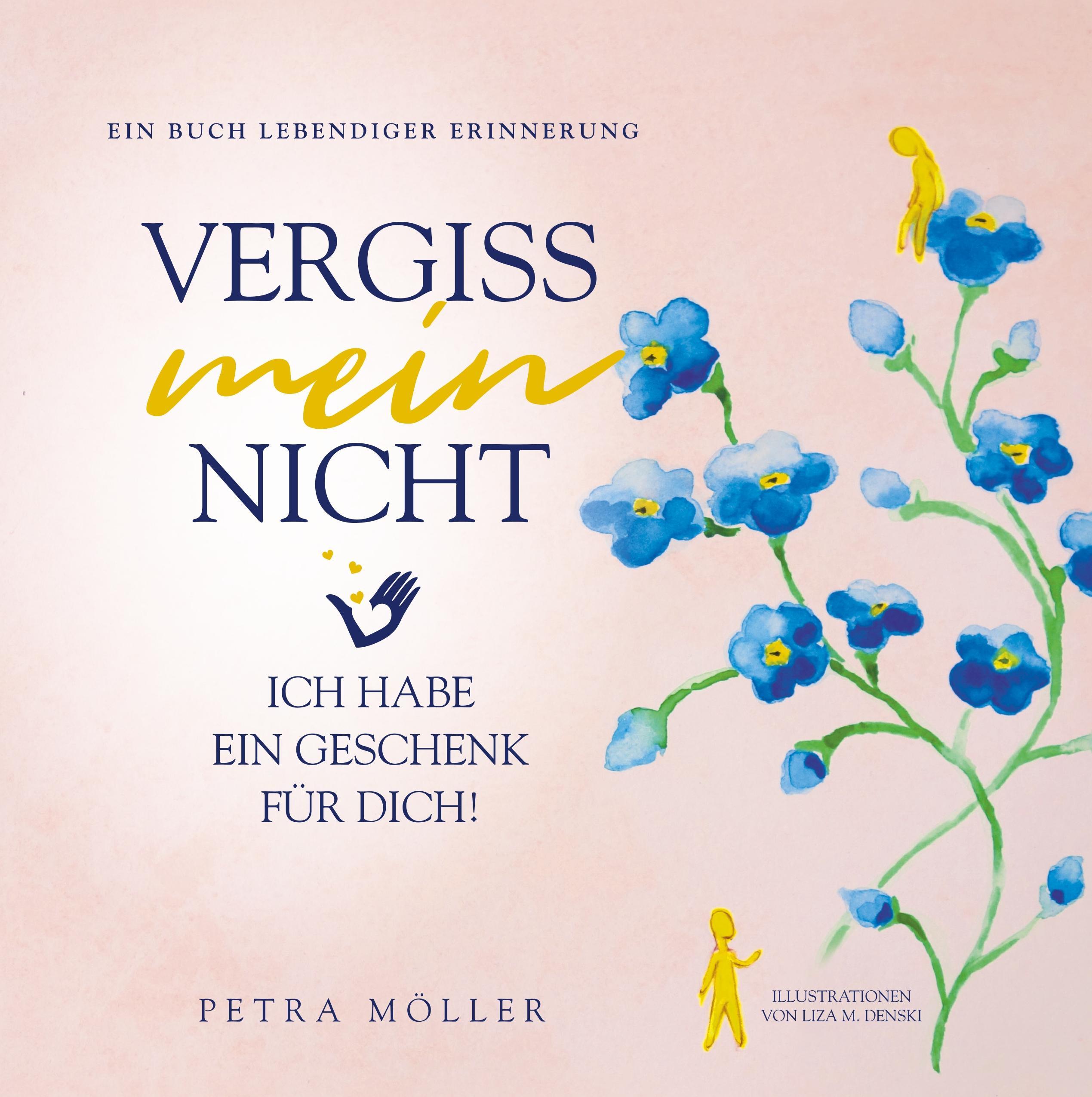 Vergiss mein nicht  Ich habe ein Geschenk für Dich  Petra Möller  Buch  HC runder Rücken kaschiert  Deutsch  2019 - Möller, Petra