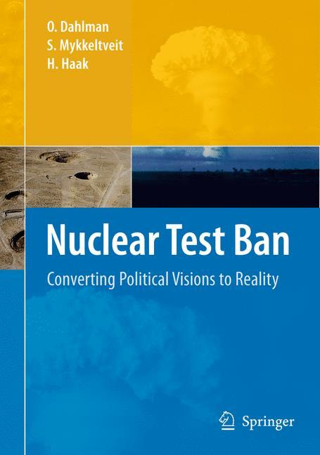 Nuclear Test Ban Converting Political Visions to Reality S. Mykkeltveit Buch