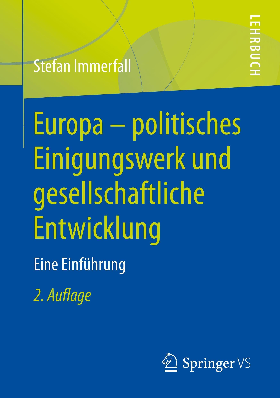 Europa - politisches Einigungswerk und gesellschaftliche Entwicklung Immerfall