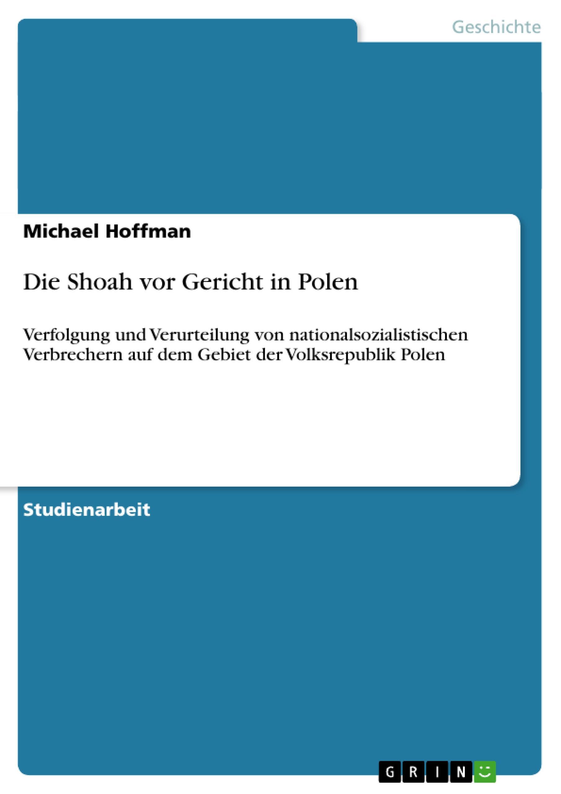 Die Shoah vor Gericht in Polen  Verfolgung und Verurteilung von nationalsozialistischen Verbrechern auf dem Gebiet der Volksrepublik Polen  Michael Hoffman  Taschenbuch  Deutsch  2011 - Hoffman, Michael