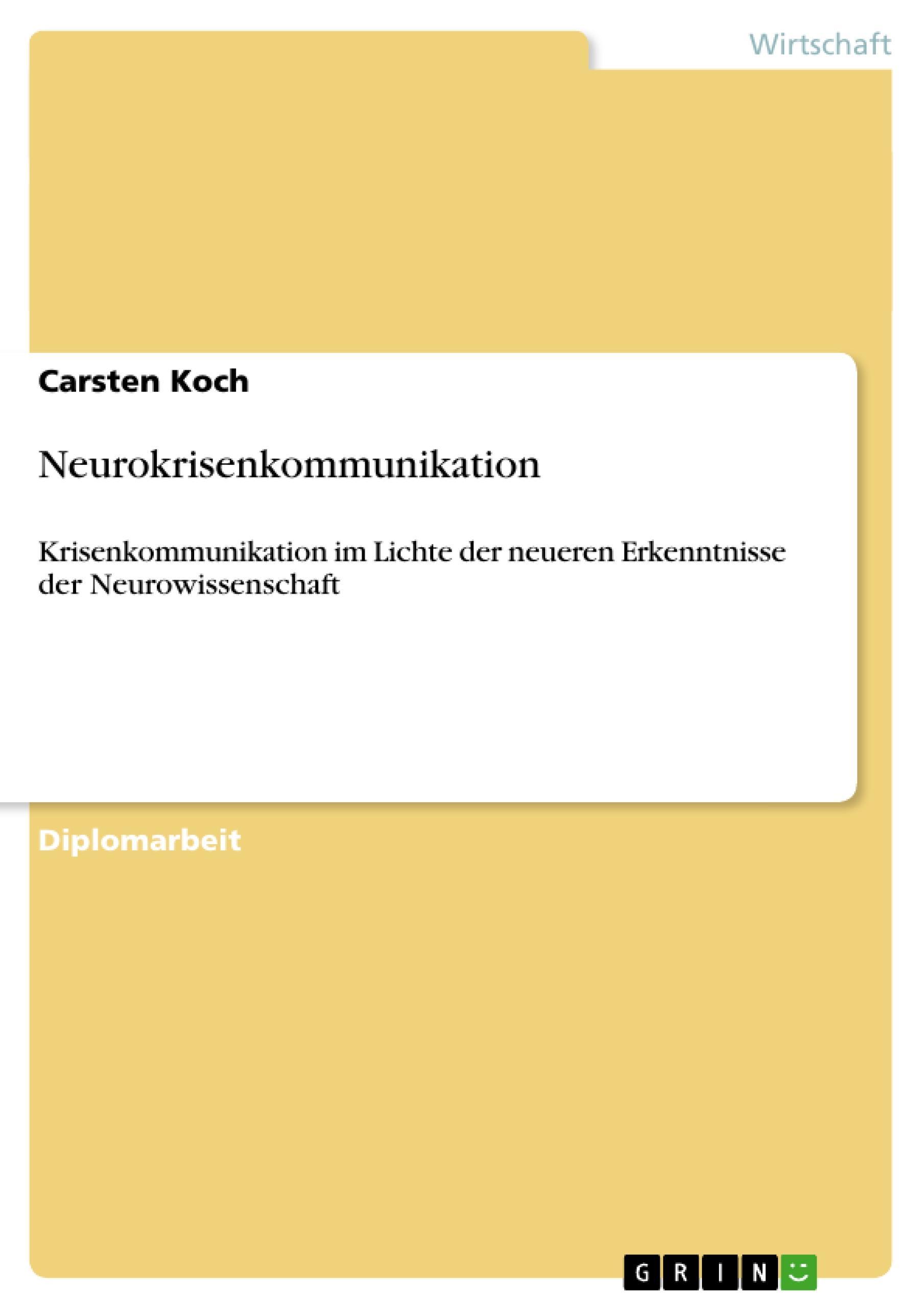 Neurokrisenkommunikation  Krisenkommunikation im Lichte der neueren Erkenntnisse der Neurowissenschaft  Carsten Koch  Taschenbuch  Deutsch  2010 - Koch, Carsten