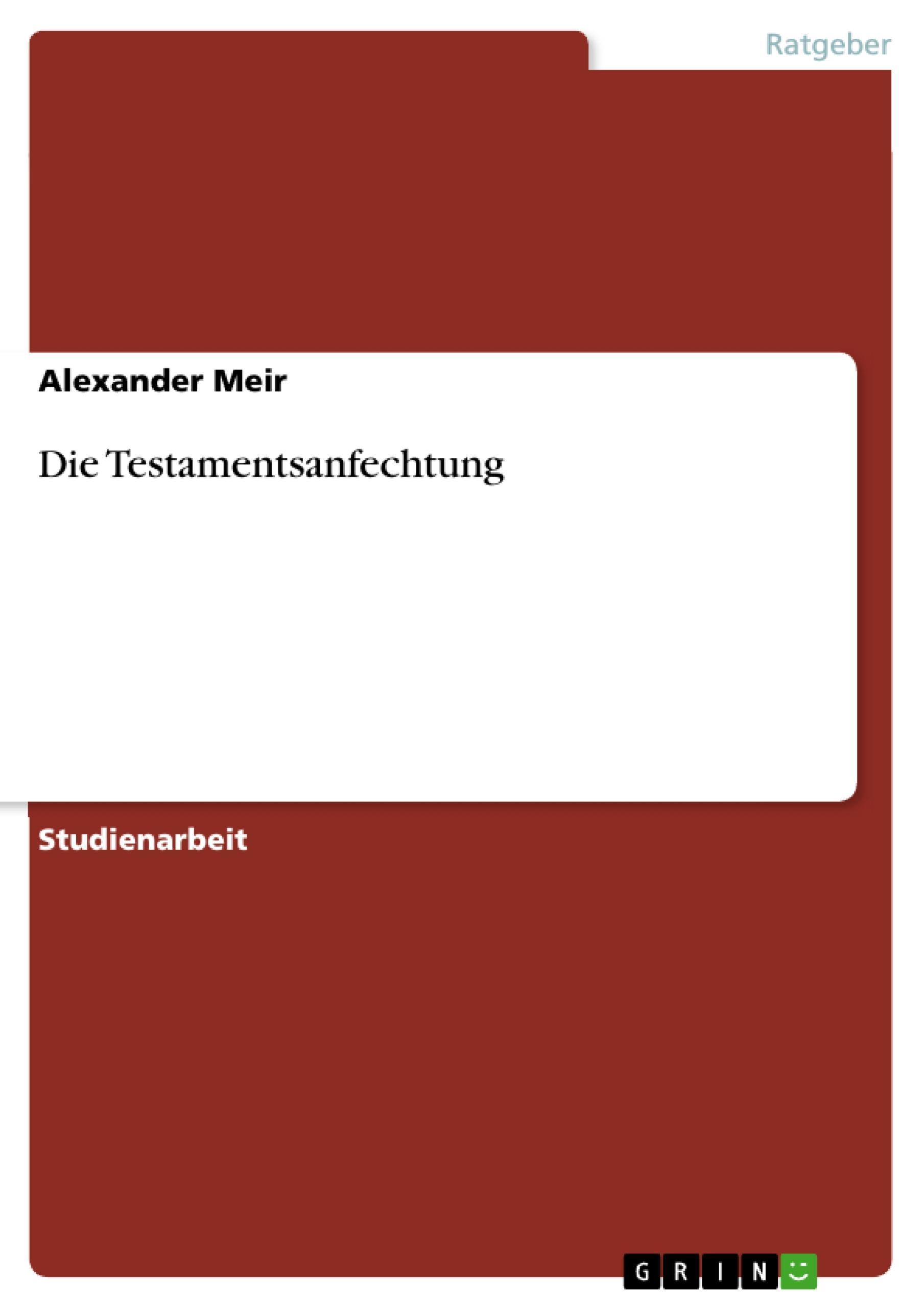 Die Testamentsanfechtung  Alexander Meir  Taschenbuch  Paperback  Deutsch  2010 - Meir, Alexander