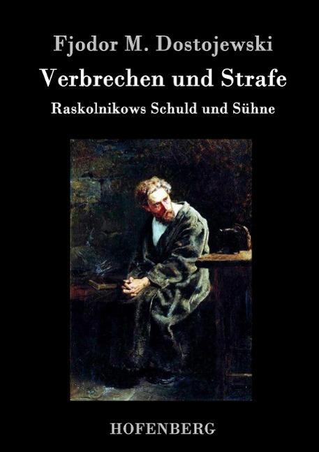 Verbrechen und Strafe  Raskolnikows Schuld und Sühne  Fjodor M. Dostojewski  Buch  HC runder Rücken kaschiert  Deutsch  2015 - Fjodor M. Dostojewski