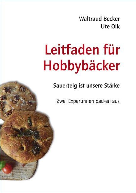 Leitfaden für Hobbybäcker, Waltraud Becker, Buch, Deutsch, 2014