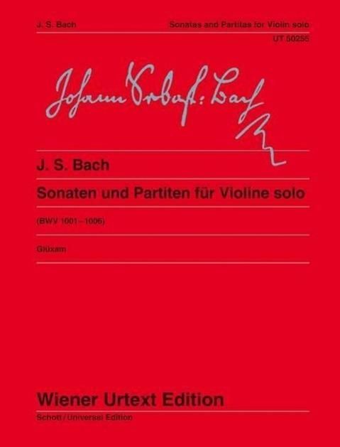 Sonaten und Partiten für Violine solo  (BWV 1001 - 1006)  Dagmar Glüxam  Taschenbuch  (Broschur)  Deutsch  2009 - Glüxam, Dagmar