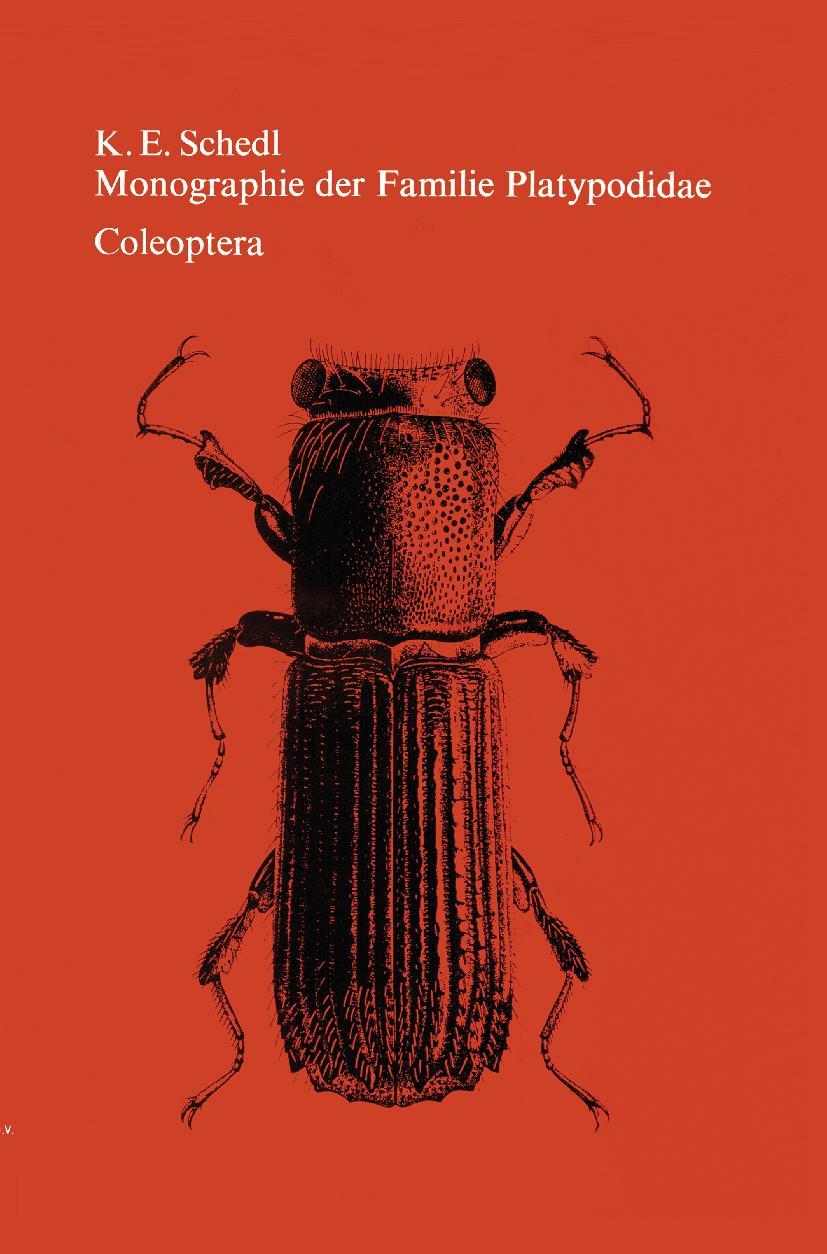 Monographie der Familie Platypodidae (Coleoptera)  K. E. Schedl  Buch  Book  Deutsch  1972 - Schedl, K. E.