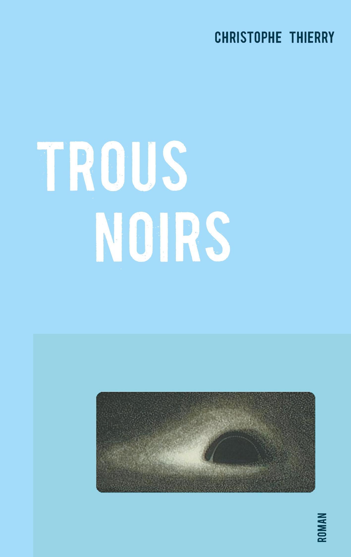 Trous Noirs  Christophe Thierry  Taschenbuch  Paperback  Französisch  2018 - Thierry, Christophe