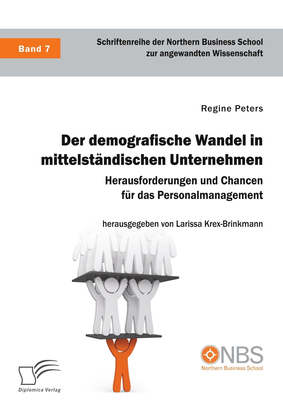 Der demografische Wandel in mittelständischen Unternehmen. Herausforderungen und Chancen für das Personalmanagement  Regine Peters  Taschenbuch  Paperback  Deutsch  2018 - Peters, Regine