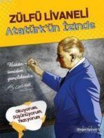 Atatürkün Izinde  Bütün ümidim gencliktedir... Mustafa Kemal Atatürk  Zülfü Livaneli  Taschenbuch  Türkisch  2017