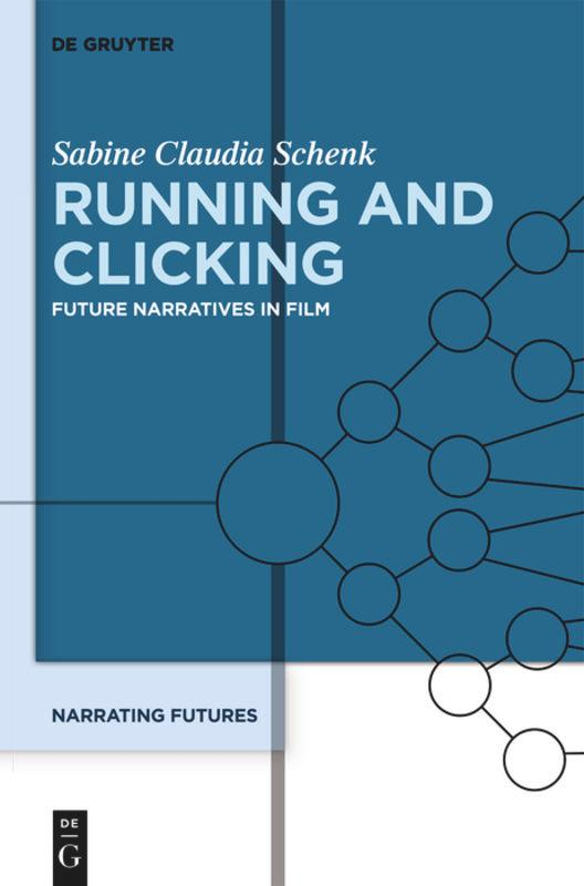 Running-and-Clicking-Future-Narratives-in-Film-Narrating-Futures-3-Schenk-Buch
