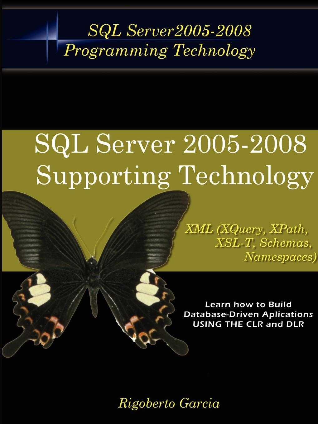 Foundations Book II  Understanding SQL Server 2005 Supporting Technology (XML, XSLT, Xquery, Xpath, MS Schemas, Dtd's, Namespaces).  Rigoberto Garcia  Taschenbuch  Paperback  Englisch  2007 - Garcia, Rigoberto