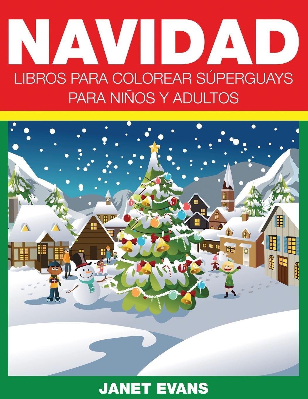 Navidad  Libros Para Colorear Superguays Para Ninos y Adultos  Janet Evans  Taschenbuch  Paperback  Spanisch  2014 - Evans, Janet