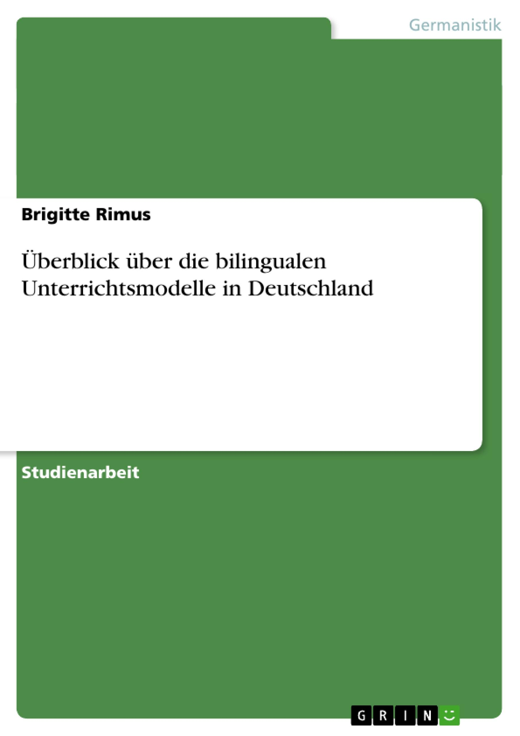 Überblick über die bilingualen Unterrichtsmodelle in Deutschland  Brigitte Rimus  Taschenbuch  Deutsch  2010 - Rimus, Brigitte