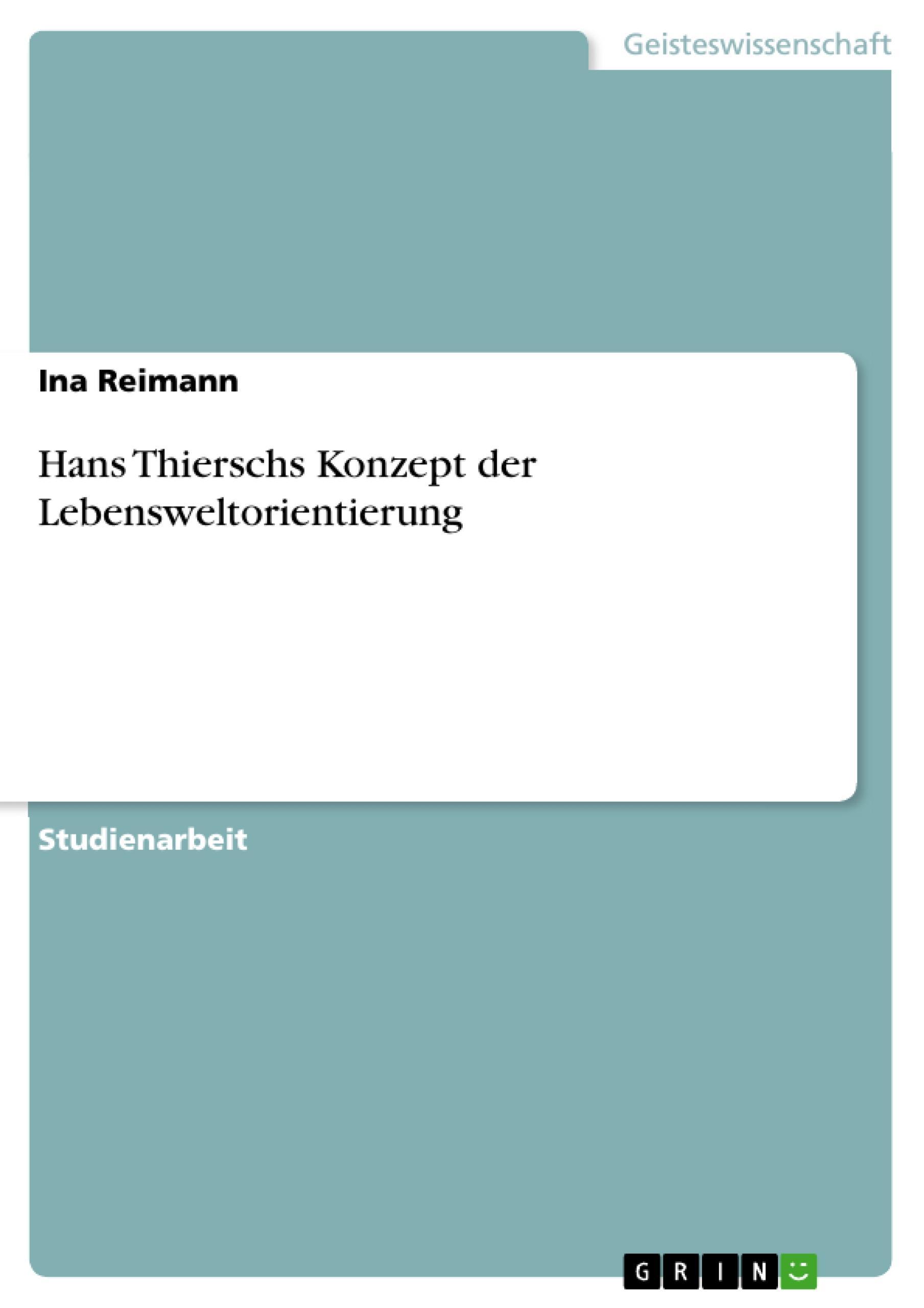 Hans Thierschs Konzept der Lebensweltorientierung  Ina Reimann  Taschenbuch  Deutsch  2010 - Reimann, Ina
