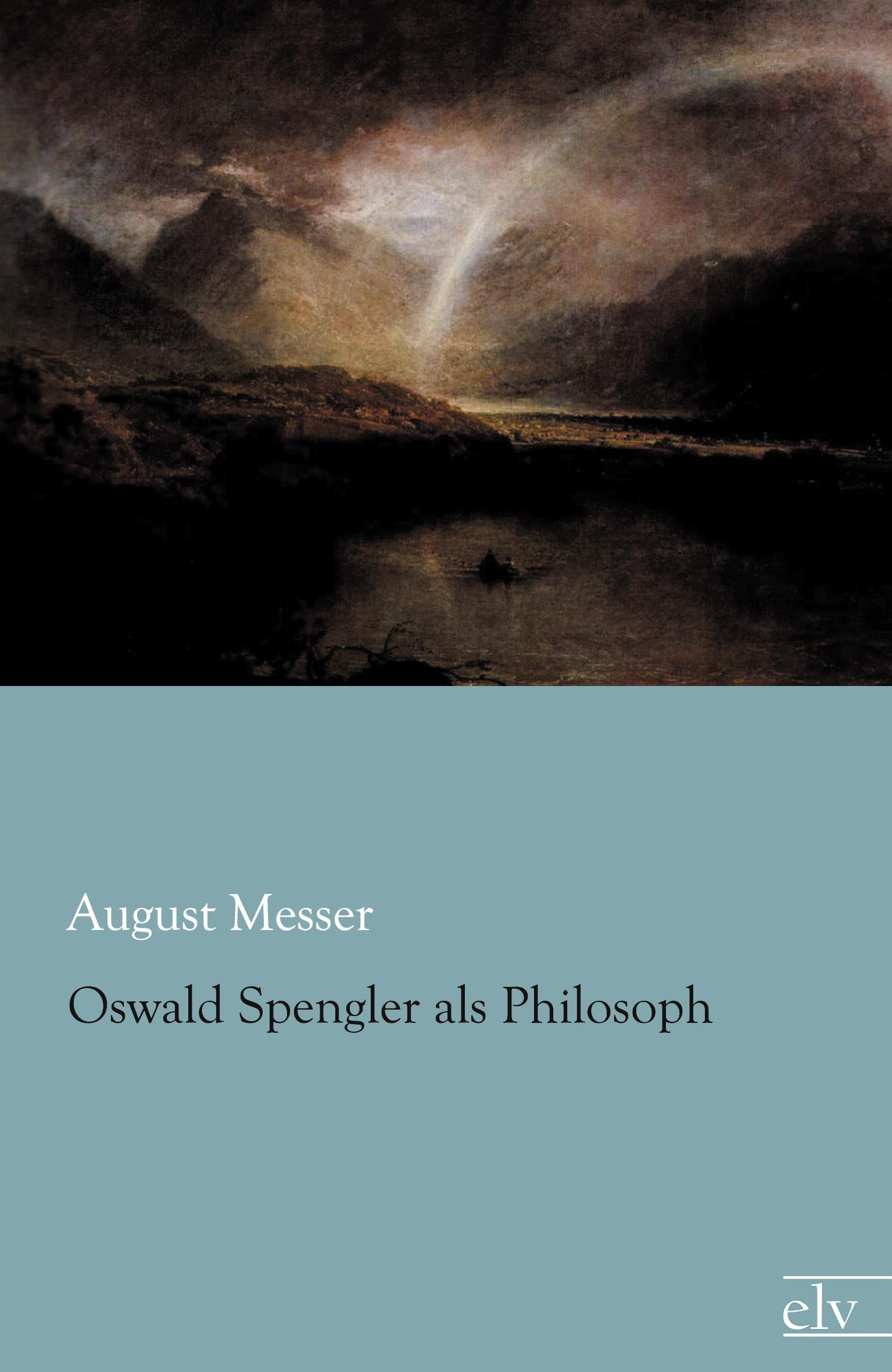 Oswald Spengler als Philosoph  August Messer  Taschenbuch  Deutsch  2013 - Messer, August