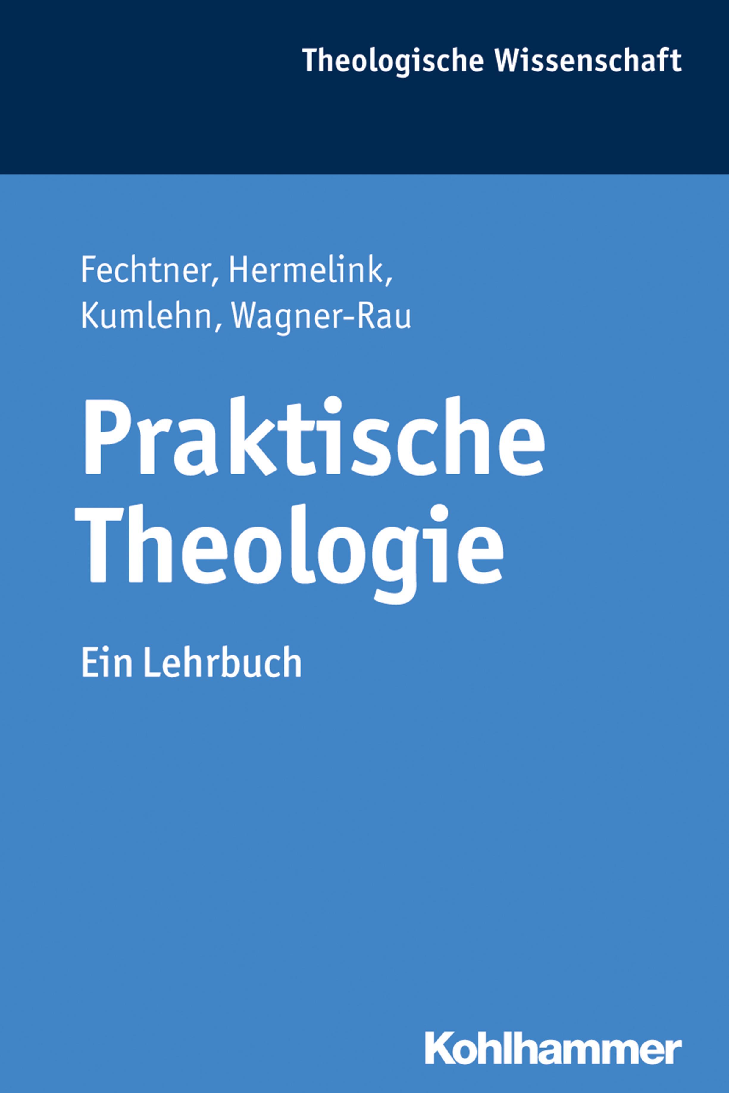 Praktische Theologie Ein Lehrbuch Kristian Fechtner Taschenbuch Deutsch 2017